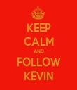 KEEP CALM AND FOLLOW KEVIN - Personalised Tea Towel: Premium