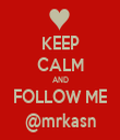 KEEP CALM AND FOLLOW ME @mrkasn - Personalised Tea Towel: Premium
