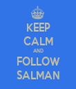 KEEP CALM AND FOLLOW SALMAN - Personalised Tea Towel: Premium