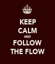 KEEP CALM AND FOLLOW THE FLOW - Personalised Tea Towel: Premium