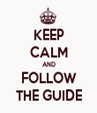 KEEP CALM AND FOLLOW THE GUIDE - Personalised Tea Towel: Premium