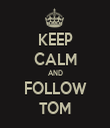 KEEP CALM AND FOLLOW TOM - Personalised Tea Towel: Premium