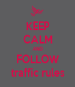 KEEP CALM AND FOLLOW traffic rules - Personalised Tea Towel: Premium