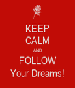KEEP CALM AND FOLLOW Your Dreams! - Personalised Tea Towel: Premium