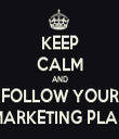 KEEP CALM AND FOLLOW YOUR MARKETING PLAN - Personalised Tea Towel: Premium
