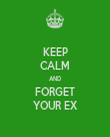 KEEP CALM AND FORGET YOUR EX - Personalised Tea Towel: Premium