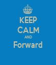 KEEP CALM AND Forward  - Personalised Tea Towel: Premium