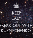 KEEP CALM AND FREAK OUT WITH  KUZMISCHENKO  - Personalised Tea Towel: Premium