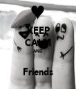 KEEP CALM AND  Friends - Personalised Tea Towel: Premium