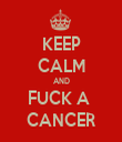 KEEP CALM AND FUCK A  CANCER - Personalised Tea Towel: Premium