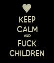 KEEP CALM AND FUCK CHILDREN - Personalised Tea Towel: Premium