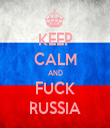KEEP CALM AND FUCK RUSSIA - Personalised Tea Towel: Premium