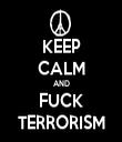 KEEP CALM AND FUCK TERRORISM - Personalised Tea Towel: Premium