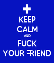 KEEP CALM AND FUCK YOUR FRIEND - Personalised Tea Towel: Premium