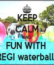 KEEP CALM AND FUN WITH  REGI waterballs - Personalised Tea Towel: Premium