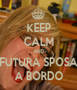 KEEP CALM AND FUTURA SPOSA A BORDO - Personalised Tea Towel: Premium