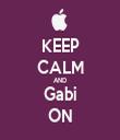 KEEP CALM AND Gabi ON - Personalised Tea Towel: Premium