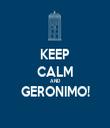 KEEP CALM AND GERONIMO!  - Personalised Tea Towel: Premium