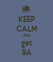 KEEP CALM AND get 9A - Personalised Tea Towel: Premium