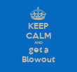 KEEP CALM AND get a Blowout - Personalised Tea Towel: Premium