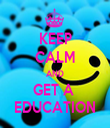 KEEP CALM AND GET A  EDUCATION - Personalised Tea Towel: Premium