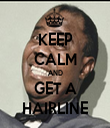 KEEP CALM AND GET A HAIRLINE - Personalised Tea Towel: Premium