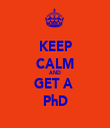 KEEP CALM AND GET A  PhD - Personalised Tea Towel: Premium