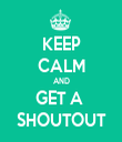 KEEP CALM AND GET A  SHOUTOUT - Personalised Tea Towel: Premium