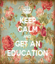 KEEP CALM AND  GET AN EDUCATION - Personalised Tea Towel: Premium