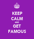KEEP CALM AND GET FAMOUS - Personalised Tea Towel: Premium