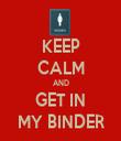 KEEP CALM AND GET IN MY BINDER - Personalised Tea Towel: Premium