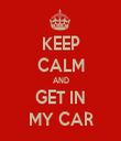KEEP CALM AND GET IN MY CAR - Personalised Tea Towel: Premium
