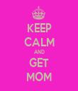 KEEP CALM AND GET MOM - Personalised Tea Towel: Premium