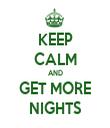 KEEP CALM AND GET MORE NIGHTS - Personalised Tea Towel: Premium