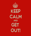 KEEP CALM AND GET  OUT! - Personalised Tea Towel: Premium