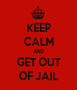 KEEP CALM AND GET OUT OF JAIL - Personalised Tea Towel: Premium