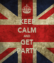 KEEP CALM AND GET PARTY - Personalised Tea Towel: Premium