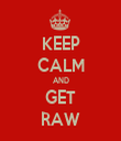KEEP CALM AND GET RAW - Personalised Tea Towel: Premium