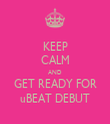 KEEP CALM AND GET READY FOR uBEAT DEBUT - Personalised Tea Towel: Premium