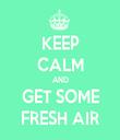 KEEP CALM AND GET SOME FRESH AIR - Personalised Tea Towel: Premium