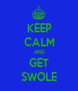KEEP CALM AND GET SWOLE - Personalised Tea Towel: Premium