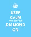 KEEP CALM AND GET YOUR DIAMOND ON - Personalised Tea Towel: Premium