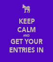 KEEP CALM AND GET YOUR ENTRIES IN - Personalised Tea Towel: Premium