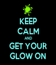 KEEP CALM AND GET YOUR GLOW ON - Personalised Tea Towel: Premium