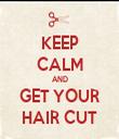 KEEP CALM AND GET YOUR HAIR CUT - Personalised Tea Towel: Premium
