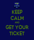KEEP CALM AND GET YOUR TICKET - Personalised Tea Towel: Premium
