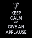 KEEP CALM AND GIVE AN APPLAUSE - Personalised Tea Towel: Premium