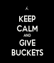 KEEP CALM AND GIVE BUCKETS - Personalised Tea Towel: Premium