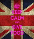 KEEP CALM AND GIVE FOOD - Personalised Tea Towel: Premium