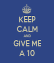 KEEP CALM AND GIVE ME A 10 - Personalised Tea Towel: Premium